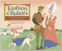 Cover: Fashion Rules!: A Closer Look at Clothing in the Middle Ages