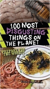 Cover: 100 Most Disgusting Things on the Planet