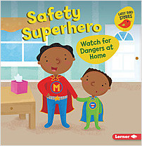 Cover: Safety Superhero: Watch for Dangers at Home