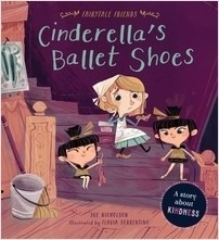 Cover: Cinderella's Ballet Shoes: A Story about Kindness