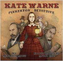 Cover: Kate Warne, Pinkerton Detective