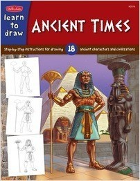 Cover: Learn to Draw Ancient Times: Step-by-step instructions for 18 ancient characters and civilizations